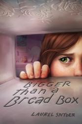 Cover for Bigger Than a Bread Box by Laurel Snyder.
